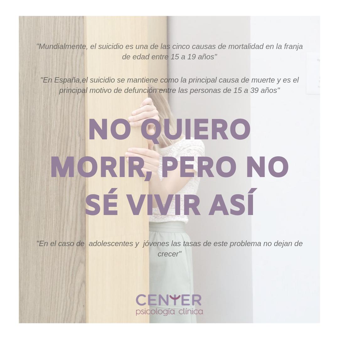 No Quiero Morir Pero No Sé Cómo Vivir Así Center Psicología Psicólogos En Madrid